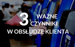 3_wazne_czynniki_w_obsludze_klienta